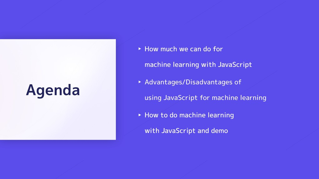 ‣ How much we can do for machine learning with...