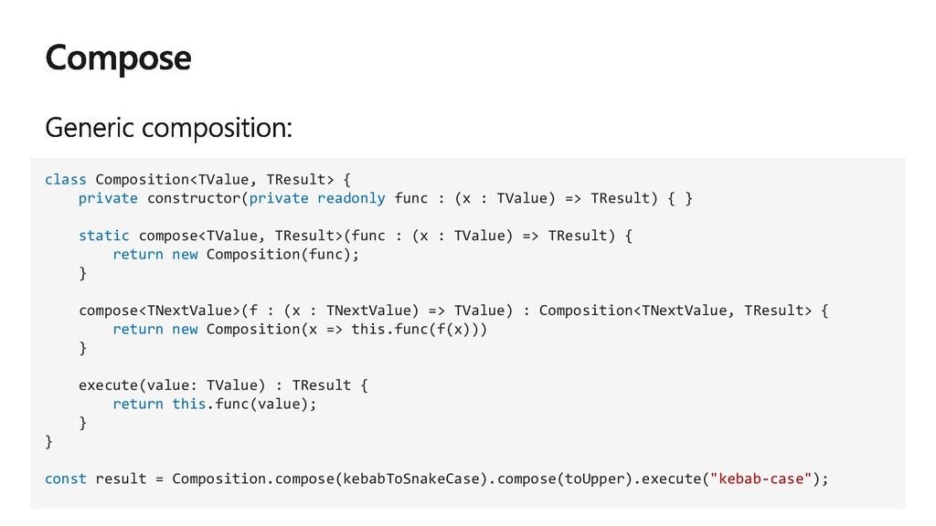 class Composition<TValue, TResult> { private co...