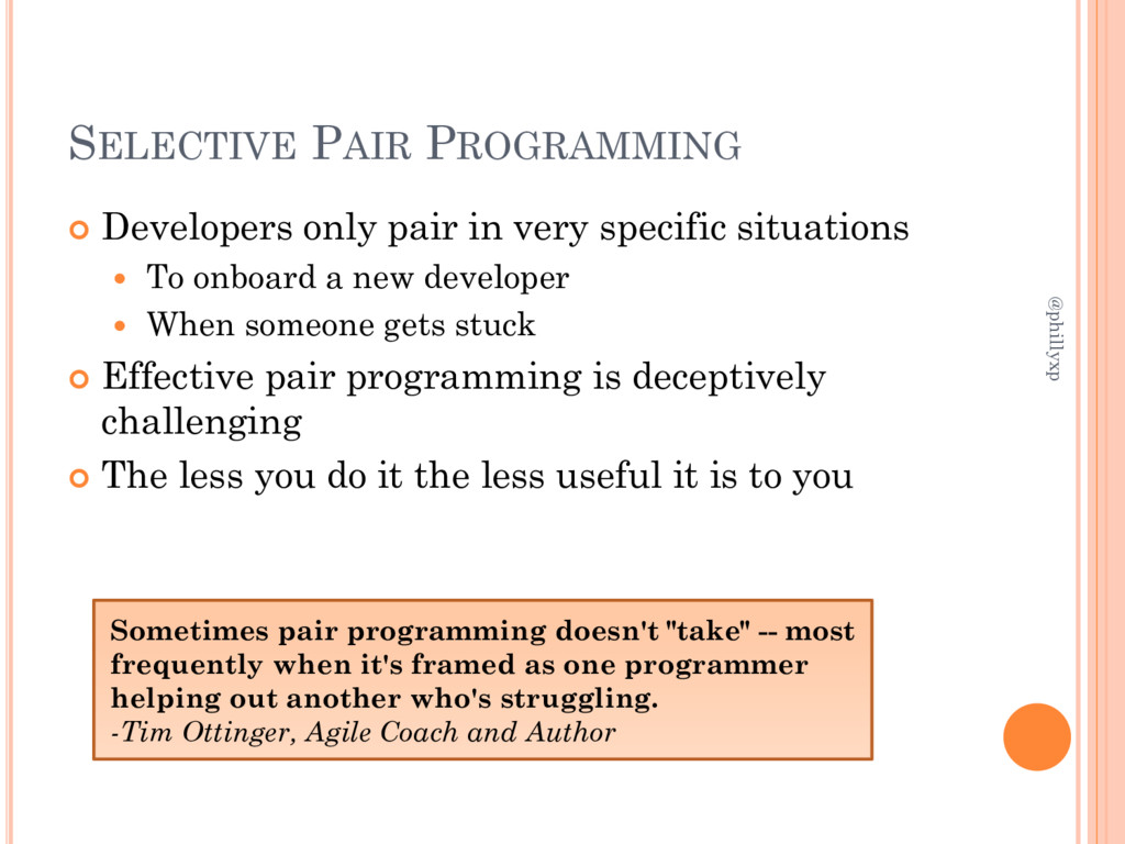 SELECTIVE PAIR PROGRAMMING  Developers only pa...