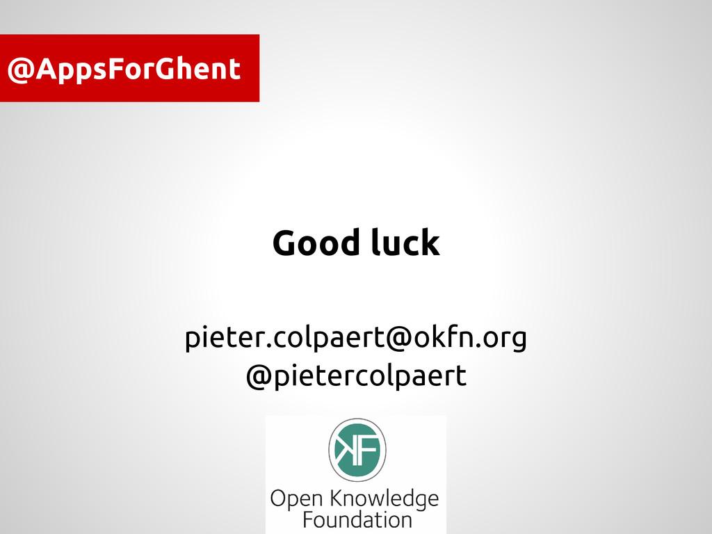 Good luck pieter.colpaert@okfn.org @pietercolpa...