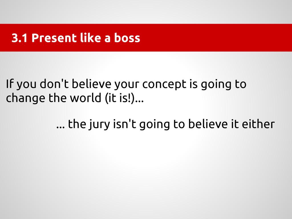 3.1 Present like a boss If you don't believe yo...
