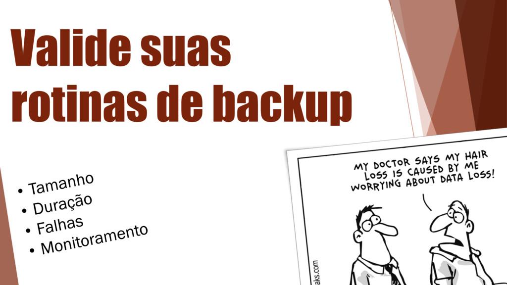 Valide suas rotinas de backup