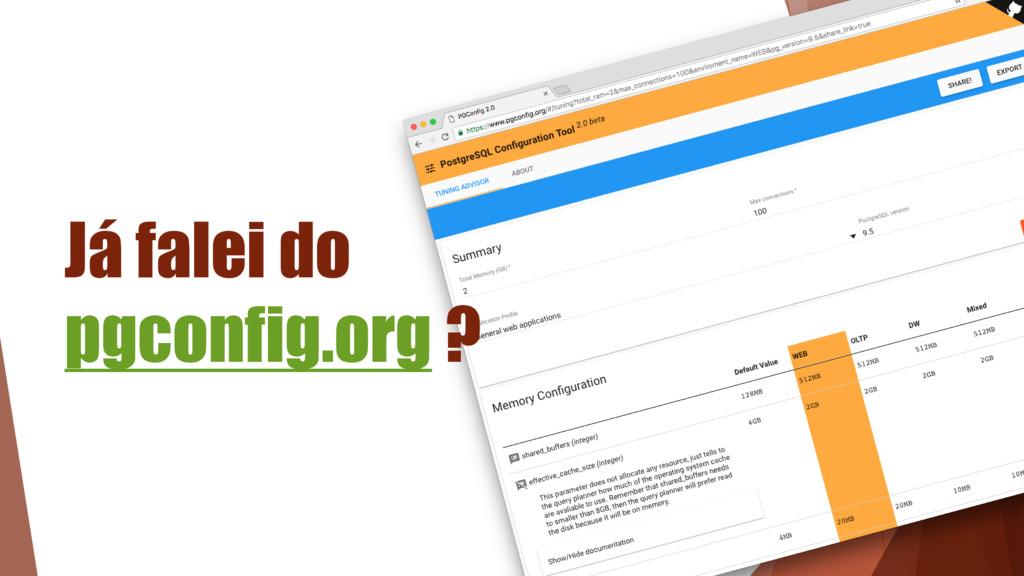 Já falei do pgconfig.org ?