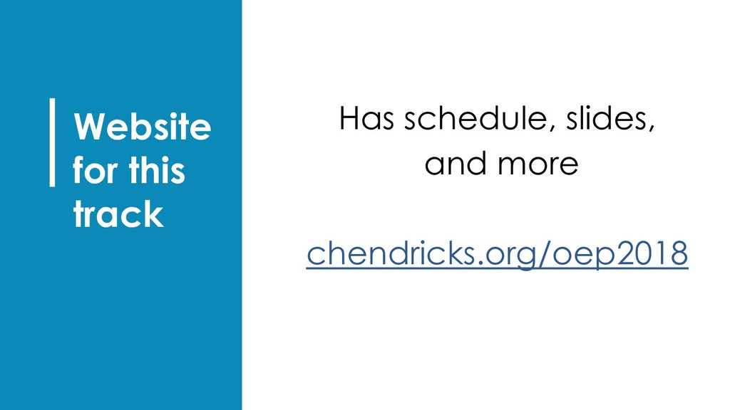▪ Has schedule, slides, ▪ and more ▪ chendricks...