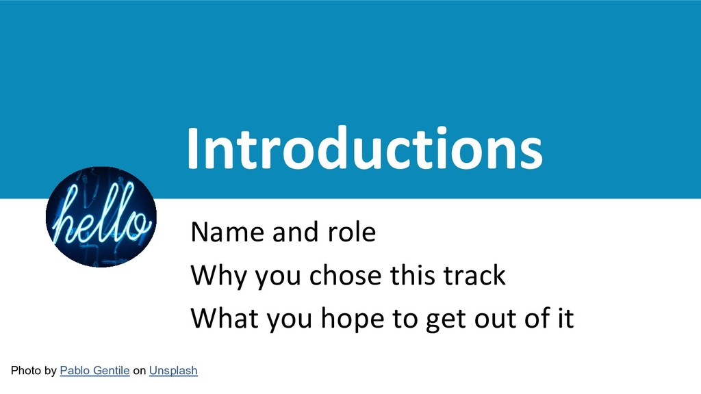 Introductions Name and role Why you chose this ...