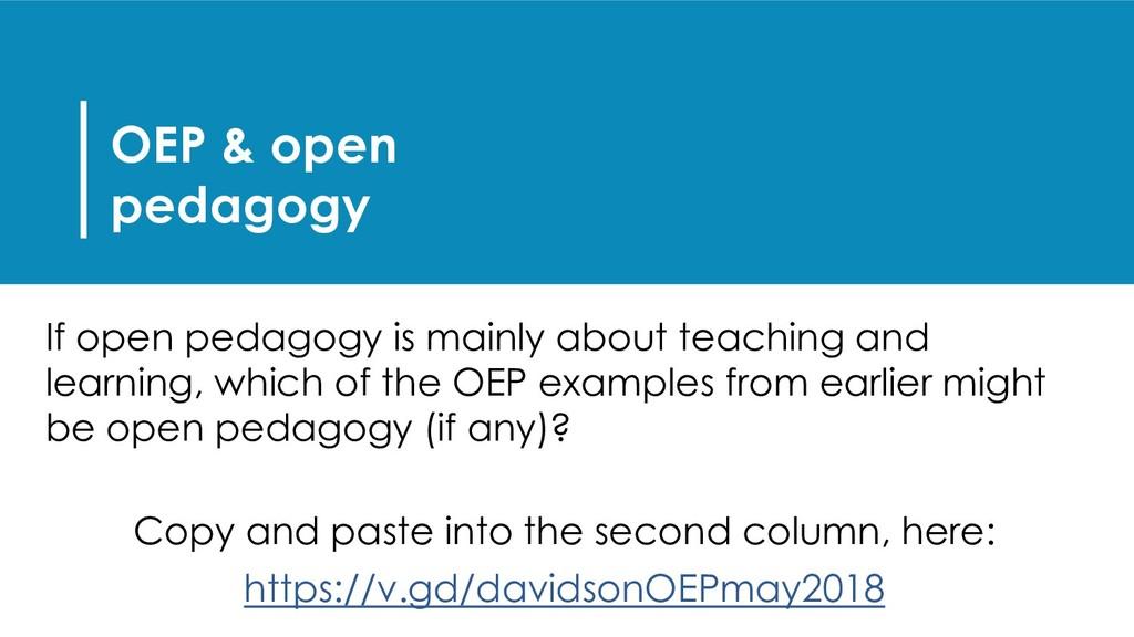 OEP & open pedagogy If open pedagogy is mainly ...