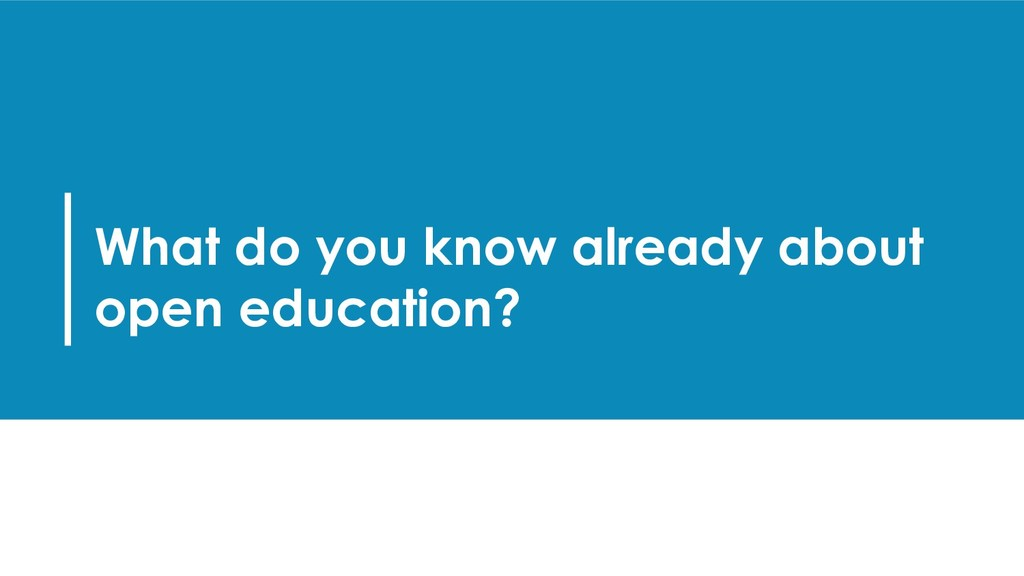 What do you know already about open education?