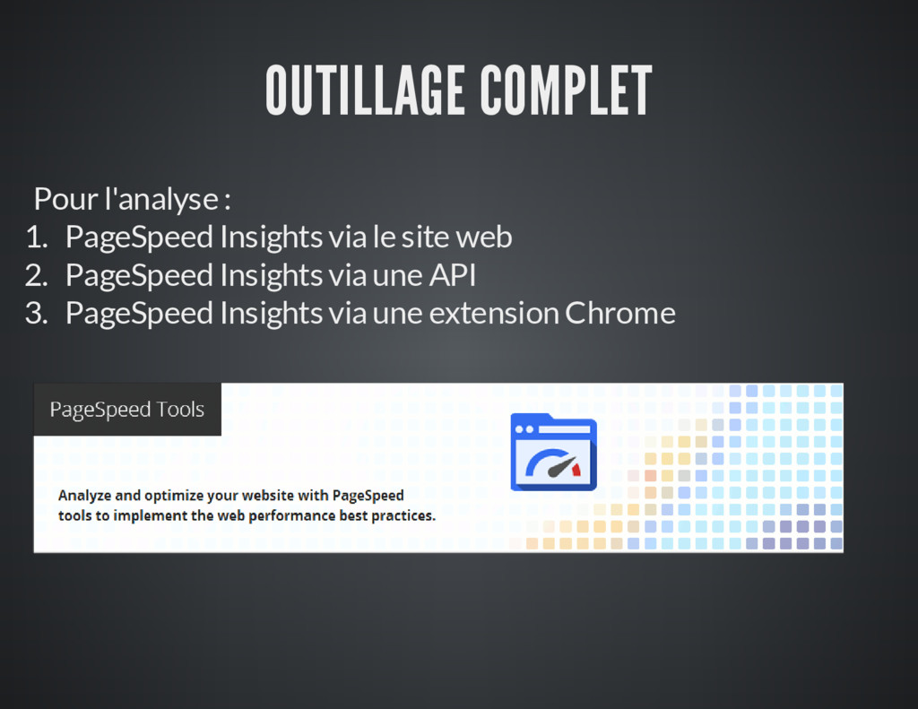 OUTILLAGE COMPLET Pour l'analyse : 1. PageSpeed...