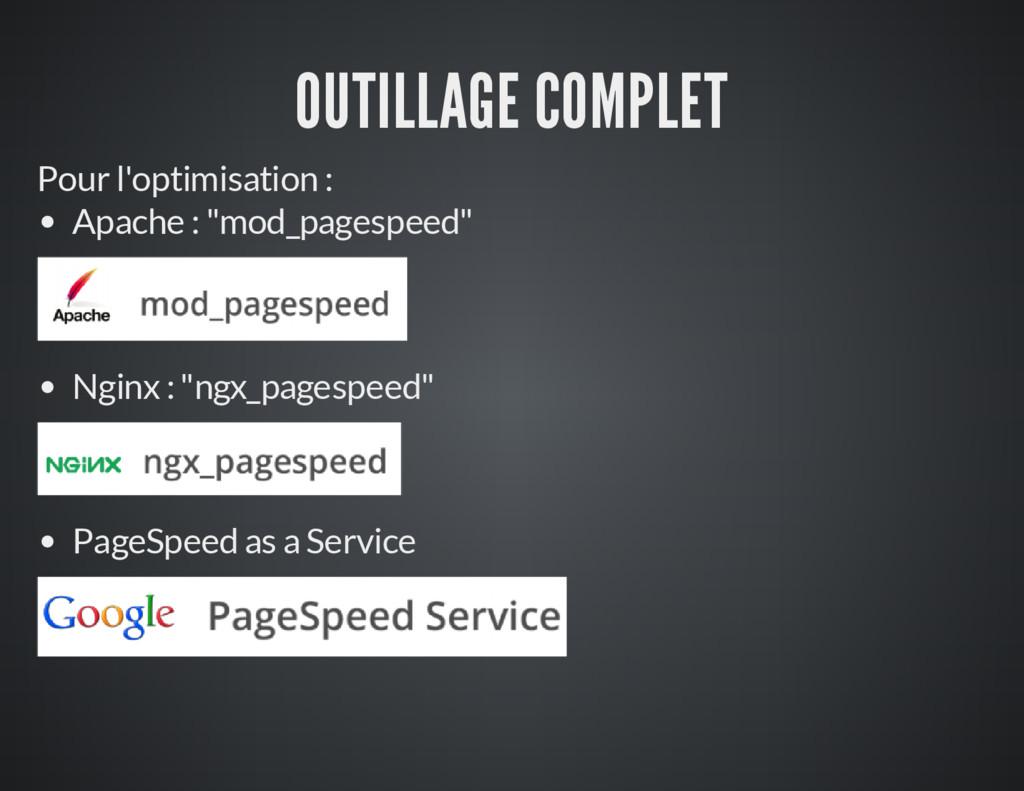 OUTILLAGE COMPLET Pour l'optimisation : Apache ...