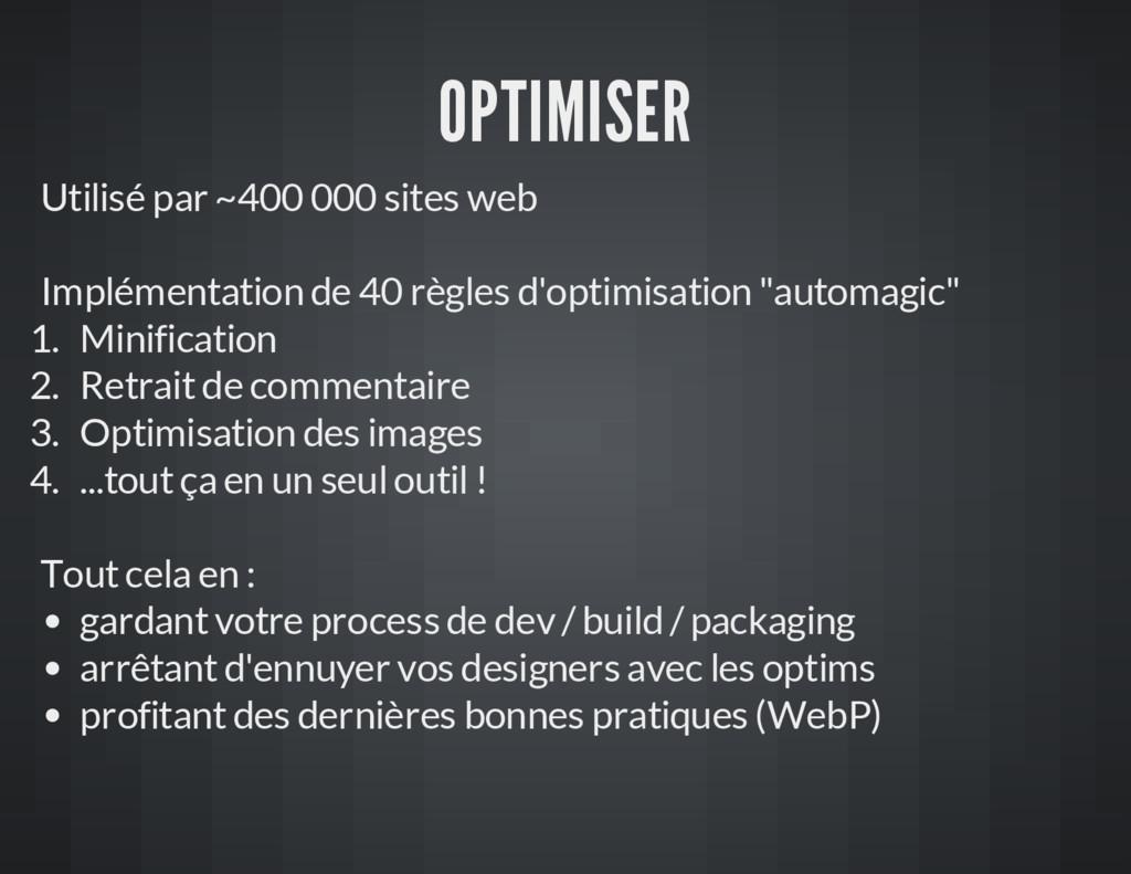 OPTIMISER Utilisé par ~400 000 sites web Implém...