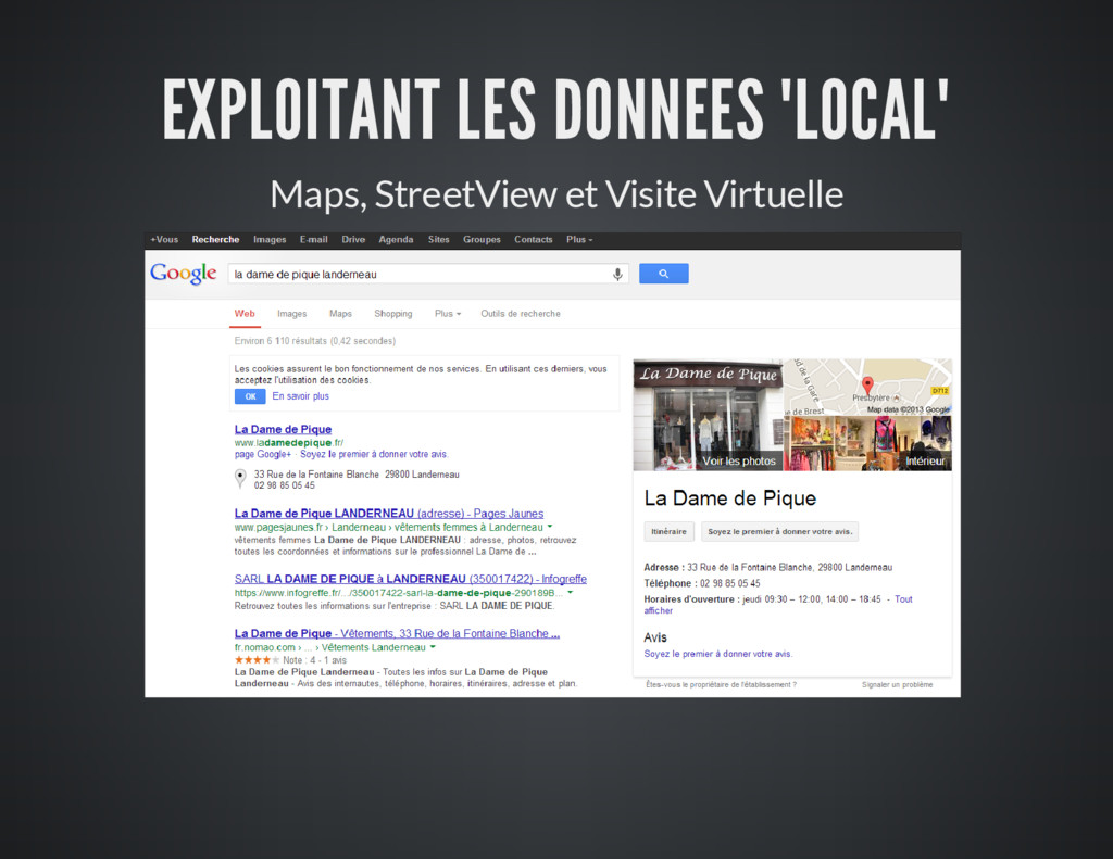 "EXPLOITANT LES DONNEES ""LOCAL"" Maps, StreetView..."