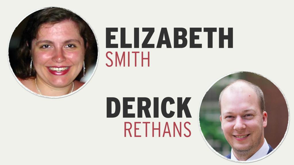 ELIZABETH SMITH DERICK RETHANS