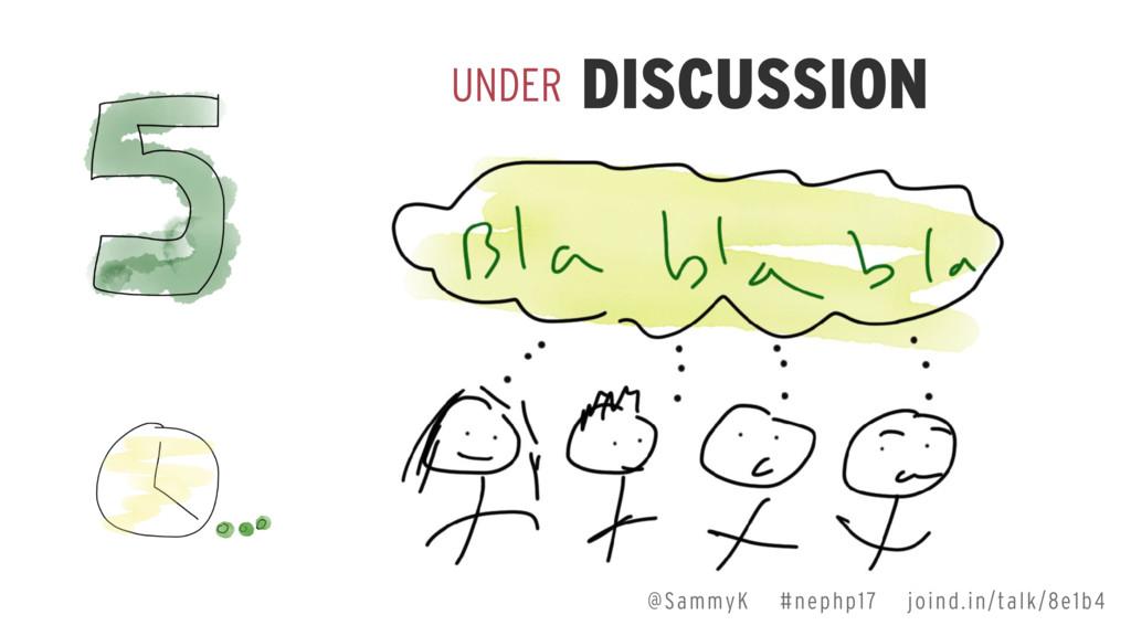 @SammyK #nephp17 joind.in/talk/8e1b4 UNDER DISC...