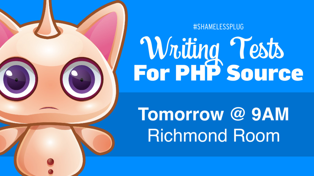 For PHP Source Writing Tests Tomorrow @ 9AM Ric...