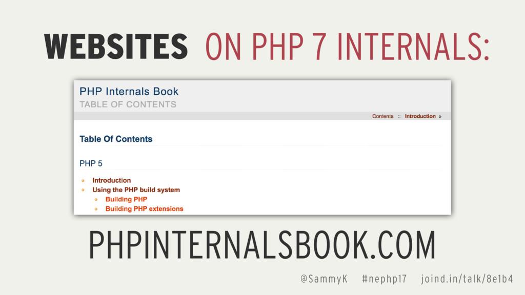 @SammyK #nephp17 joind.in/talk/8e1b4 WEBSITES O...