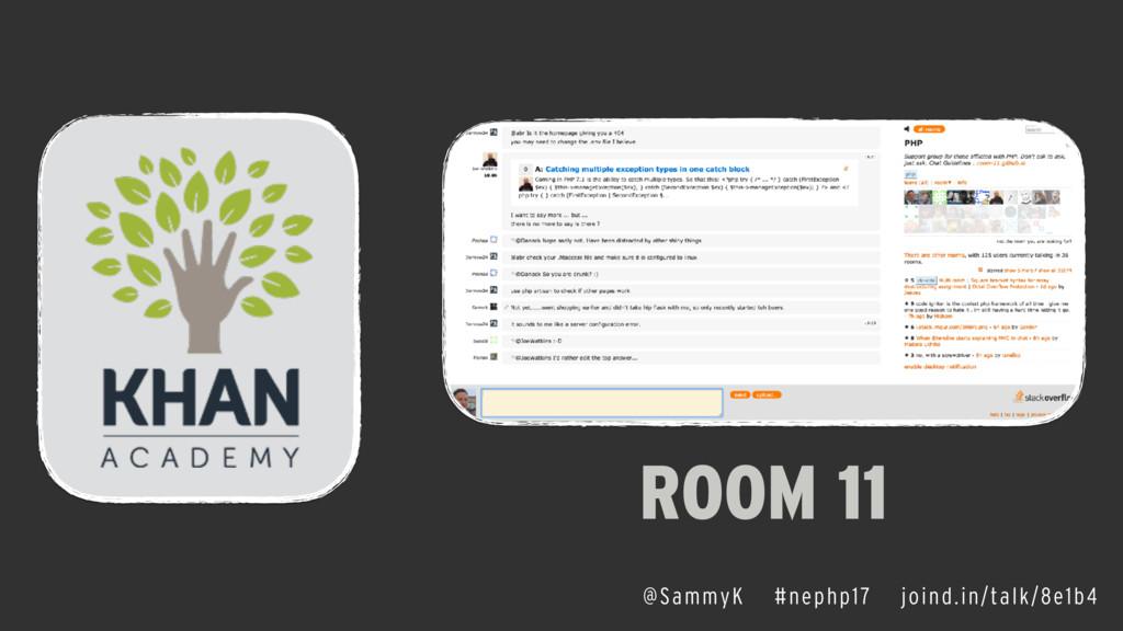 @SammyK #nephp17 joind.in/talk/8e1b4 ROOM 11