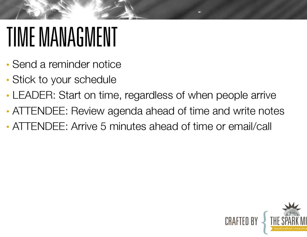 TIME MANAGMENT • Send a reminder notice • St...