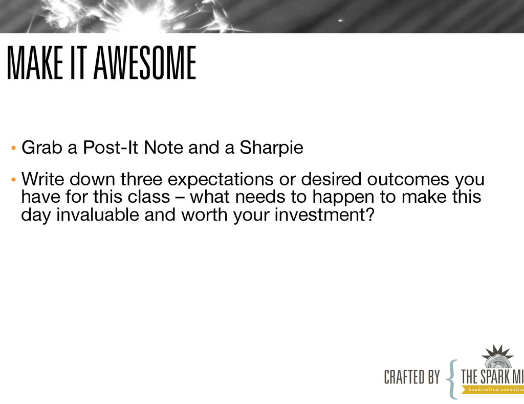 MAKE IT AWESOME • Grab a Post-It Note and a Sh...