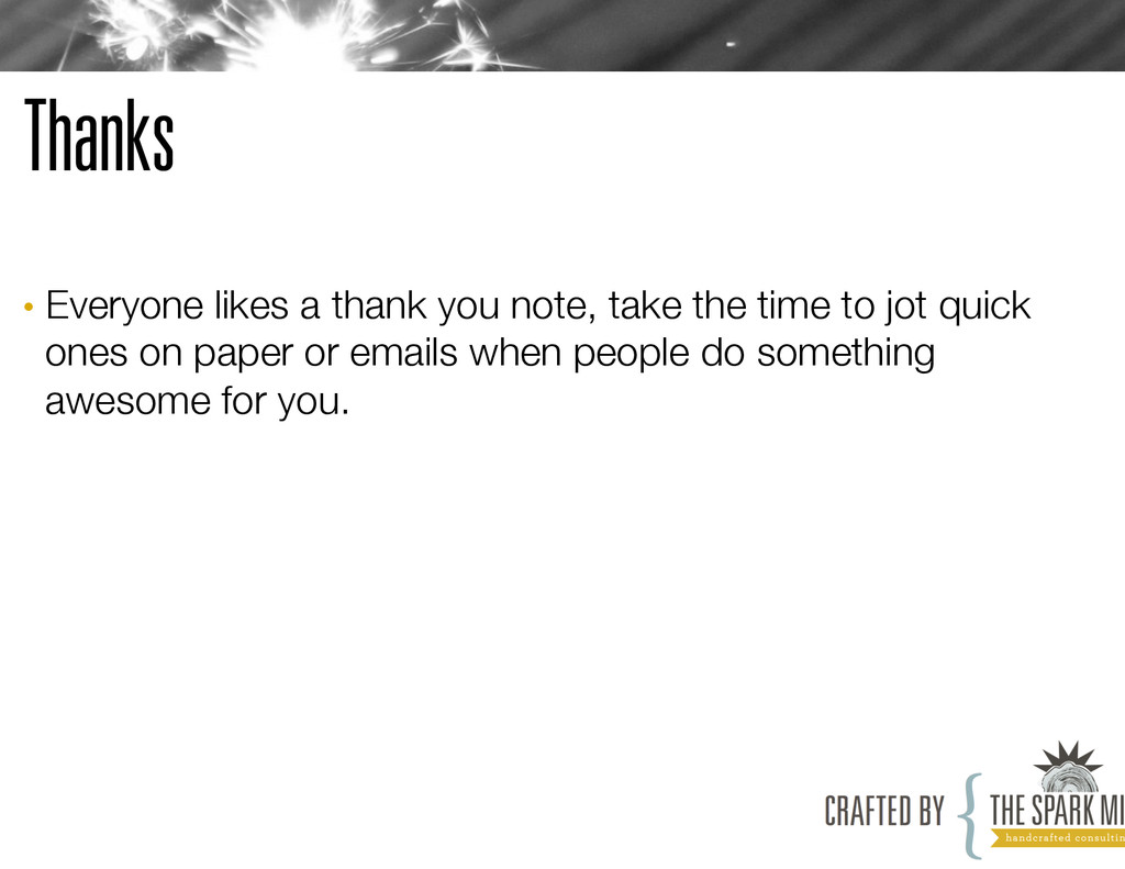 Thanks • Everyone likes a thank you note, take...