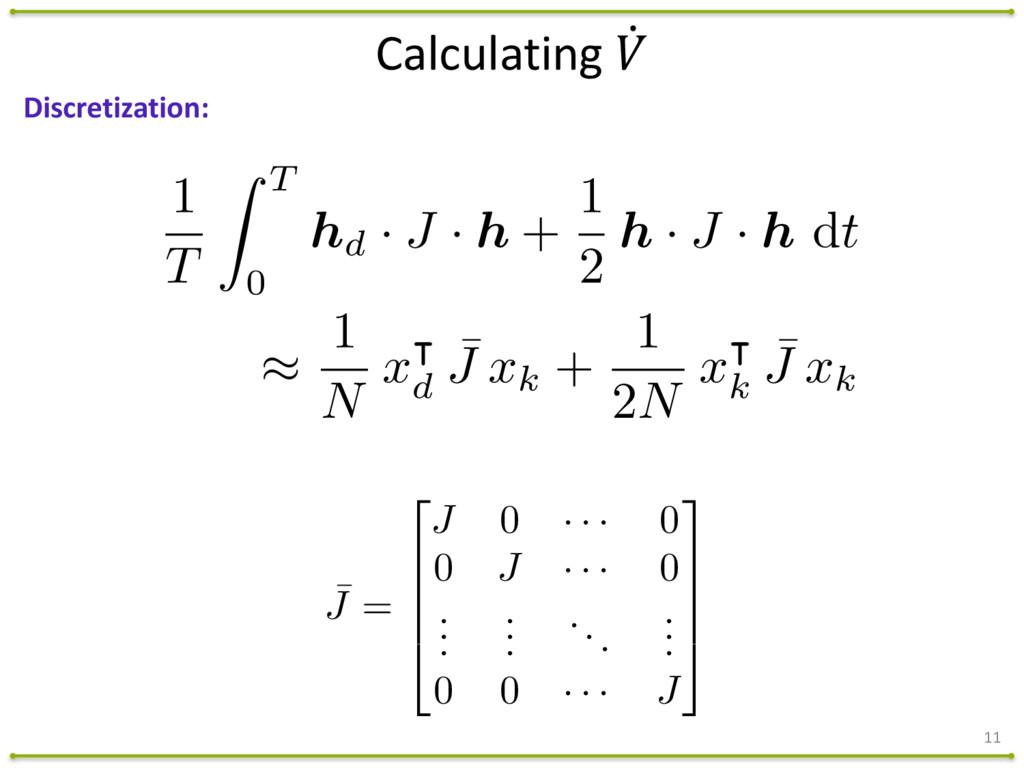 11 Discretization: 1 T Z T 0 hd · J · h + 1 2 h...
