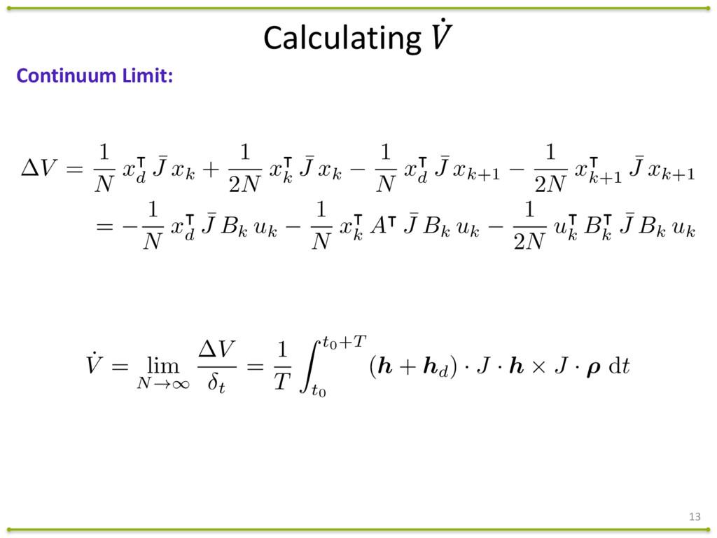 13 Continuum Limit: V = 1 N x | d ¯ J xk + 1...