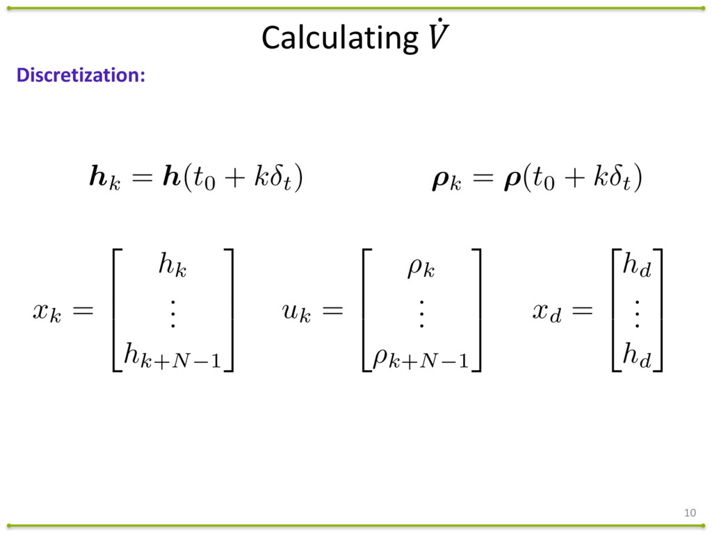 10 Discretization: hk = h(t0 + k t) ⇢k = ⇢(t0 +...