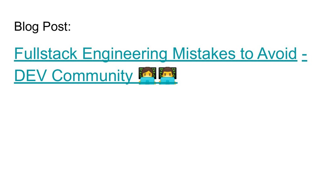 Blog Post: Fullstack Engineering Mistakes to Av...