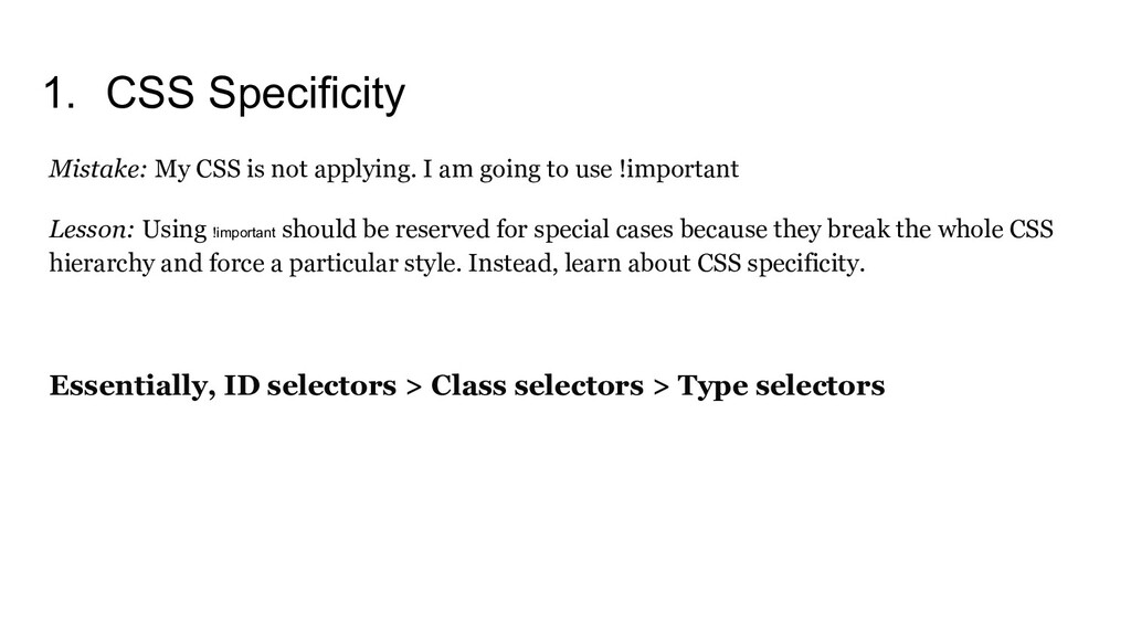 1. CSS Specificity Mistake: My CSS is not apply...