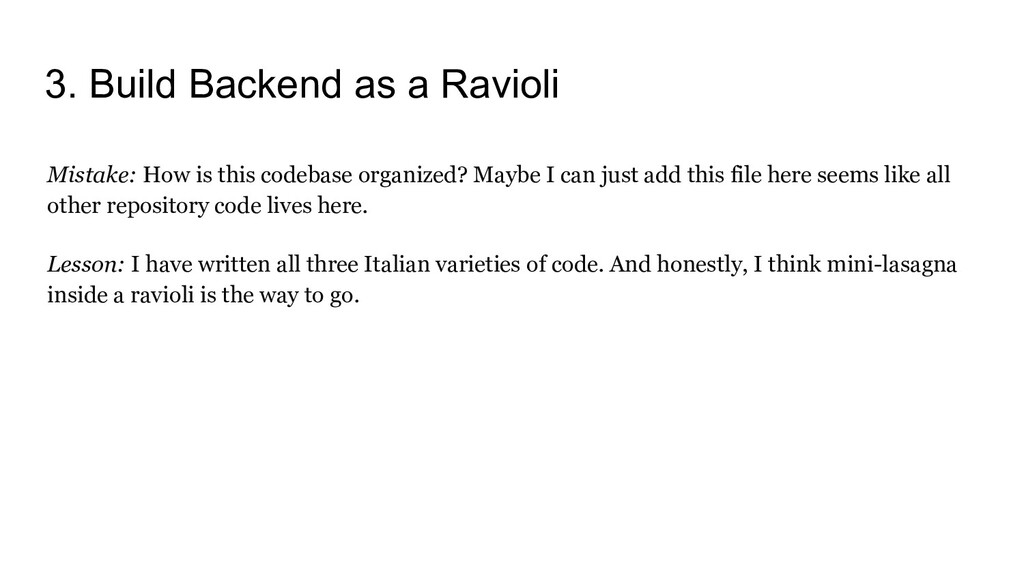 3. Build Backend as a Ravioli Mistake: How is t...