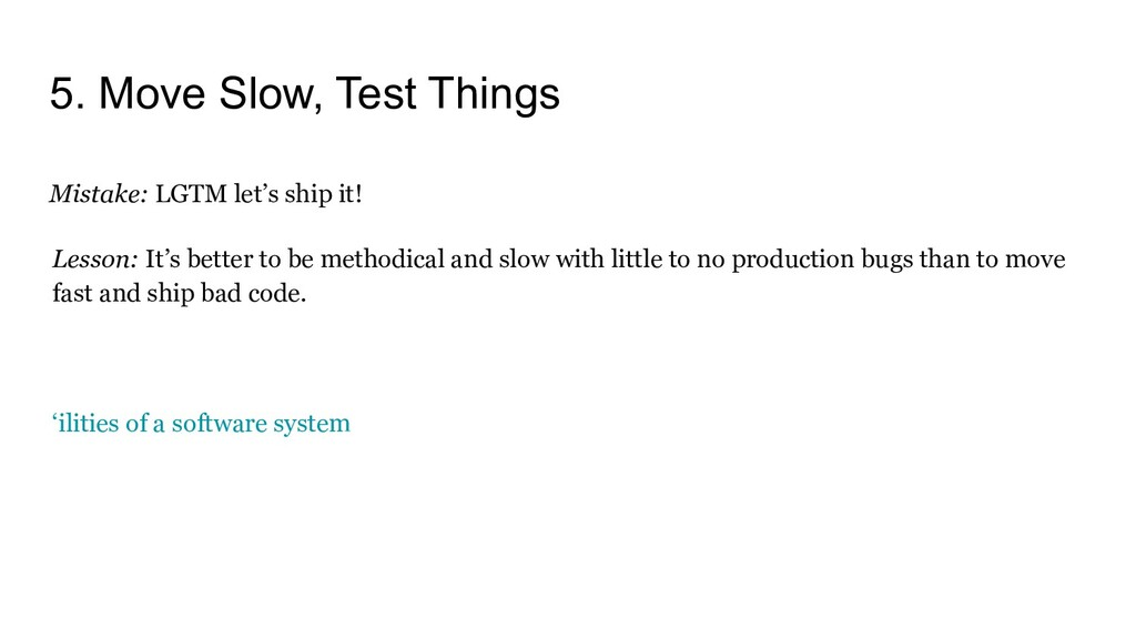 5. Move Slow, Test Things Mistake: LGTM let's s...