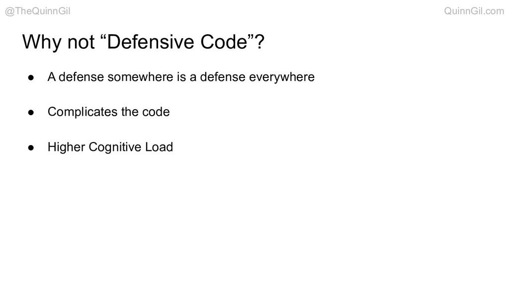 "Why not ""Defensive Code""? ● A defense somewhere..."