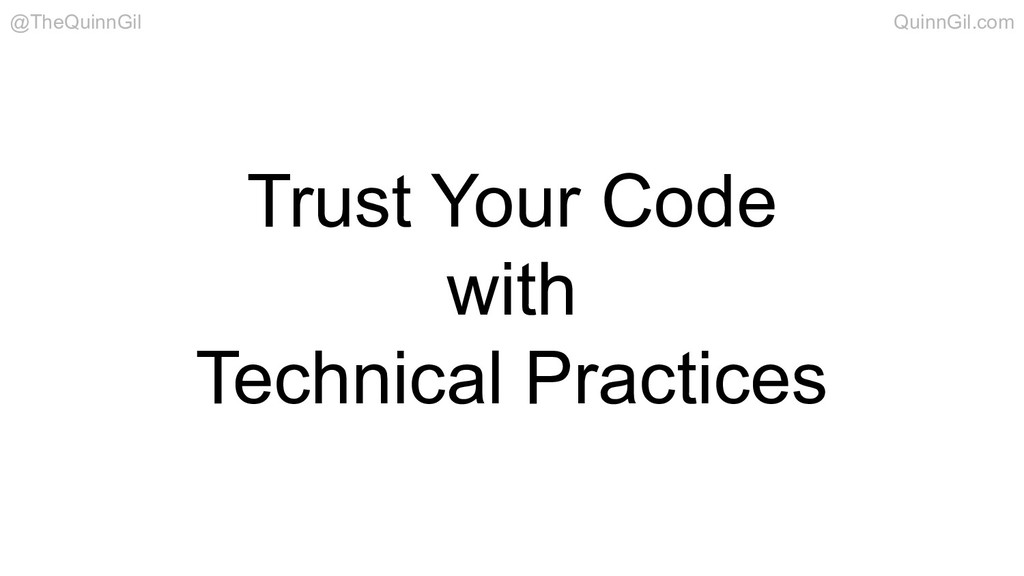 Trust Your Code with Technical Practices @TheQu...