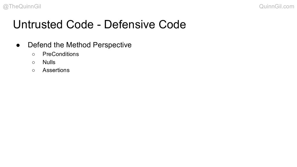 Untrusted Code - Defensive Code ● Defend the Me...