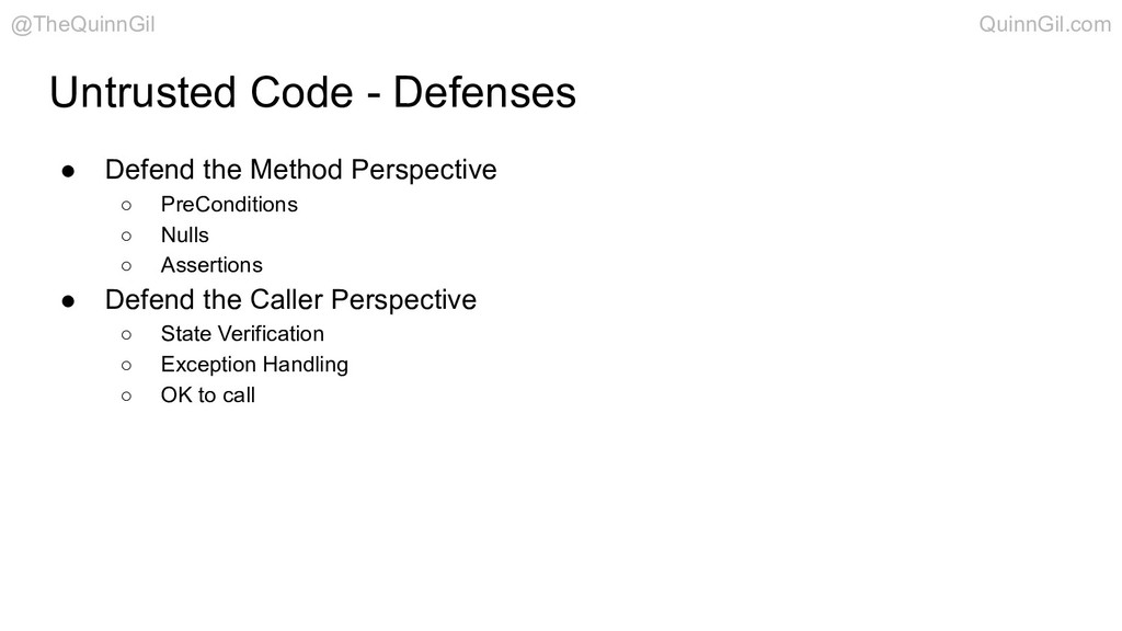 Untrusted Code - Defenses ● Defend the Method P...