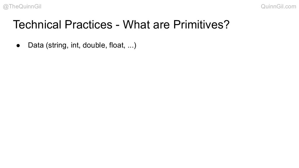 Technical Practices - What are Primitives? ● Da...