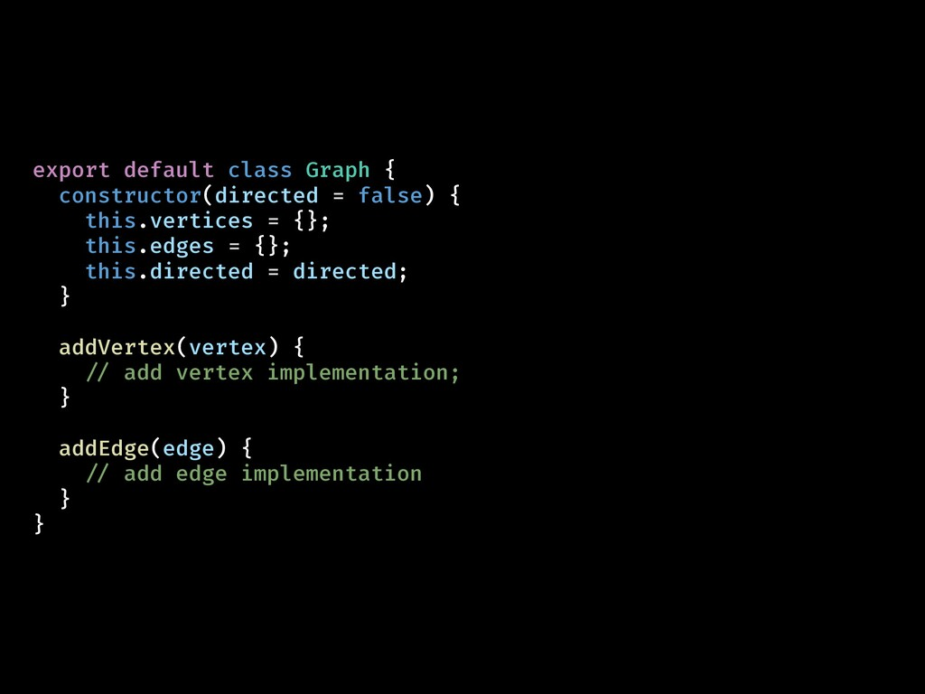 export default class Graph { constructor(direct...