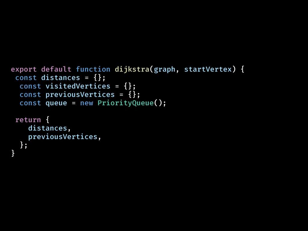 export default function dijkstra(graph, startVe...