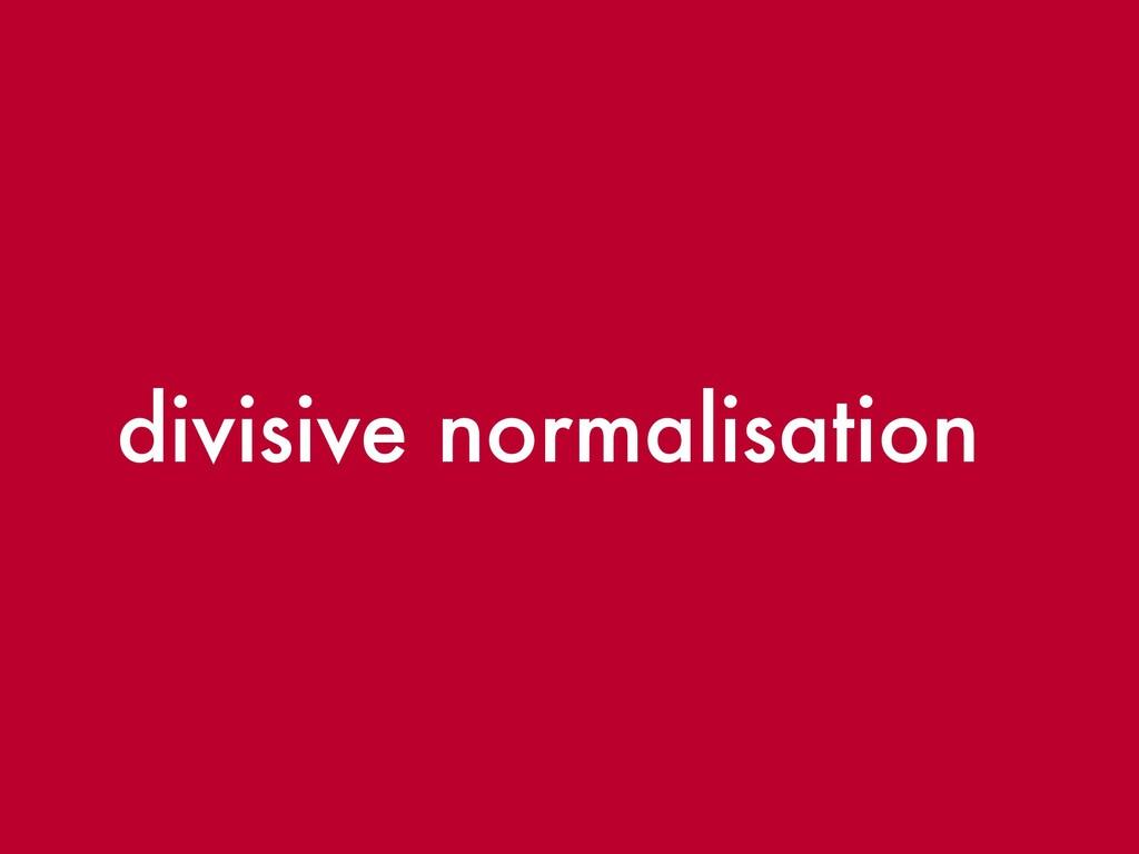 divisive normalisation