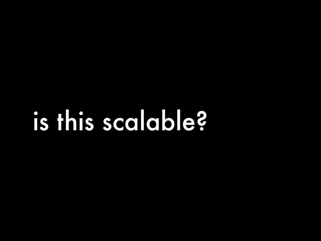 is this scalable?