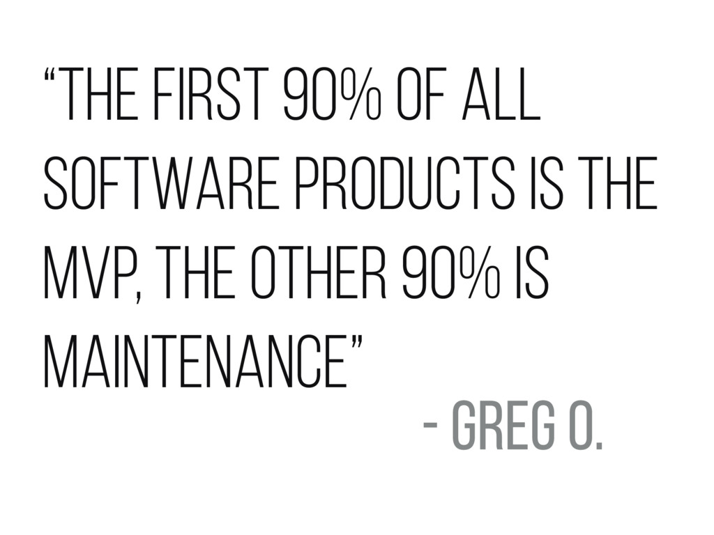 """""""the first 90% of all software products is the ..."""