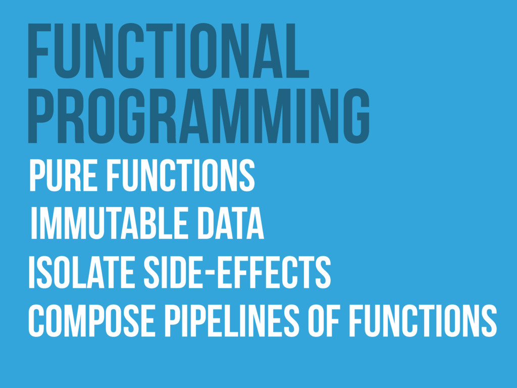 functional Programming pure functions immutable...