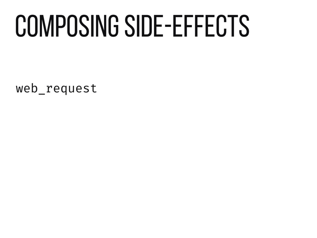 composing side-effects web_request
