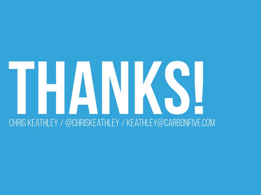 Chris Keathley / @ChrisKeathley / keathley@carb...