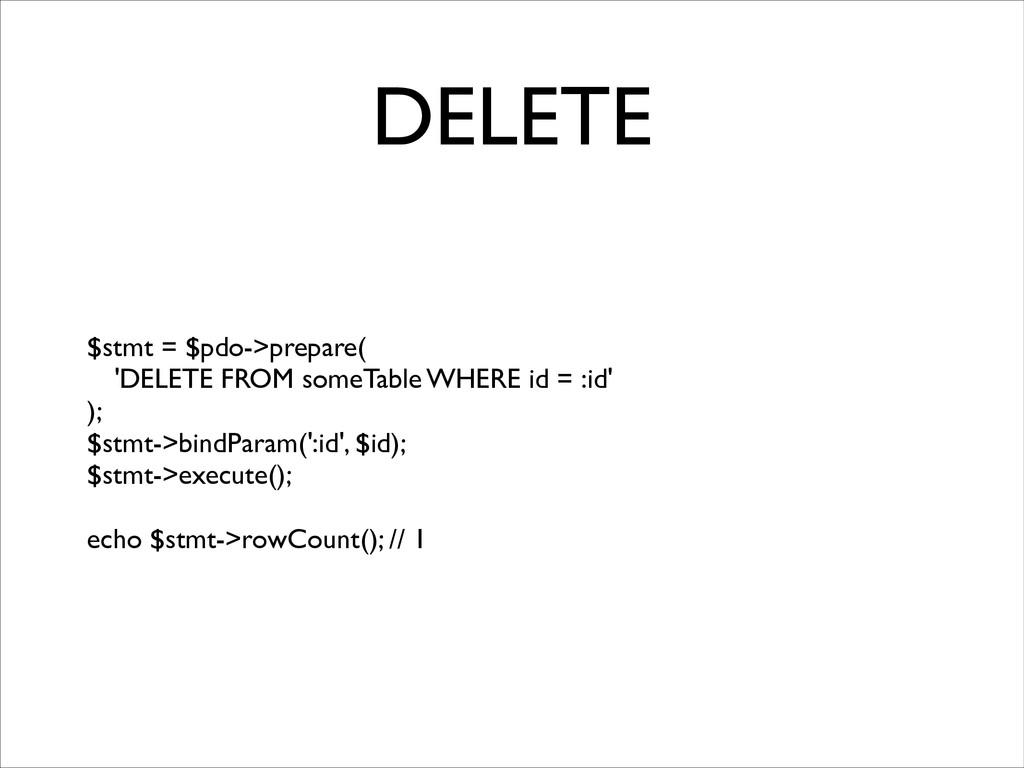DELETE $stmt = $pdo->prepare(  'DELETE FROM s...