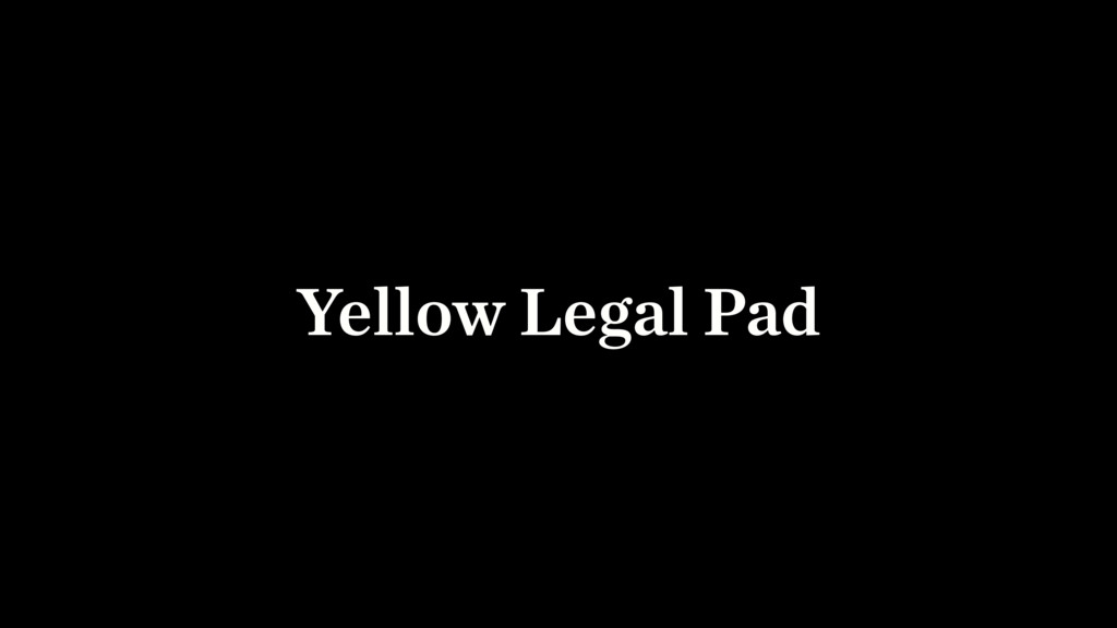 Yellow Legal Pad