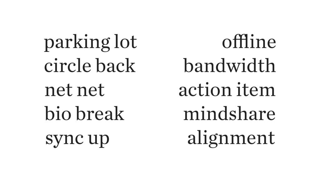 parking lot offline circle back bandwidth net net...