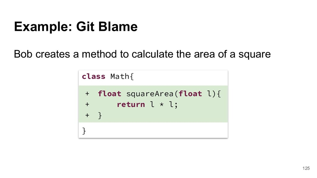 Example: Git Blame Bob creates a method to calc...