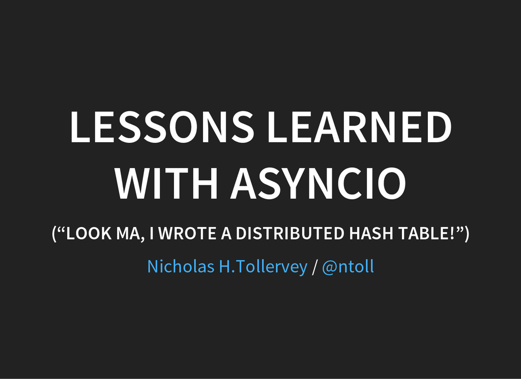 """LESSONS LEARNED WITH ASYNCIO (""""LOOK MA, I WROTE..."""
