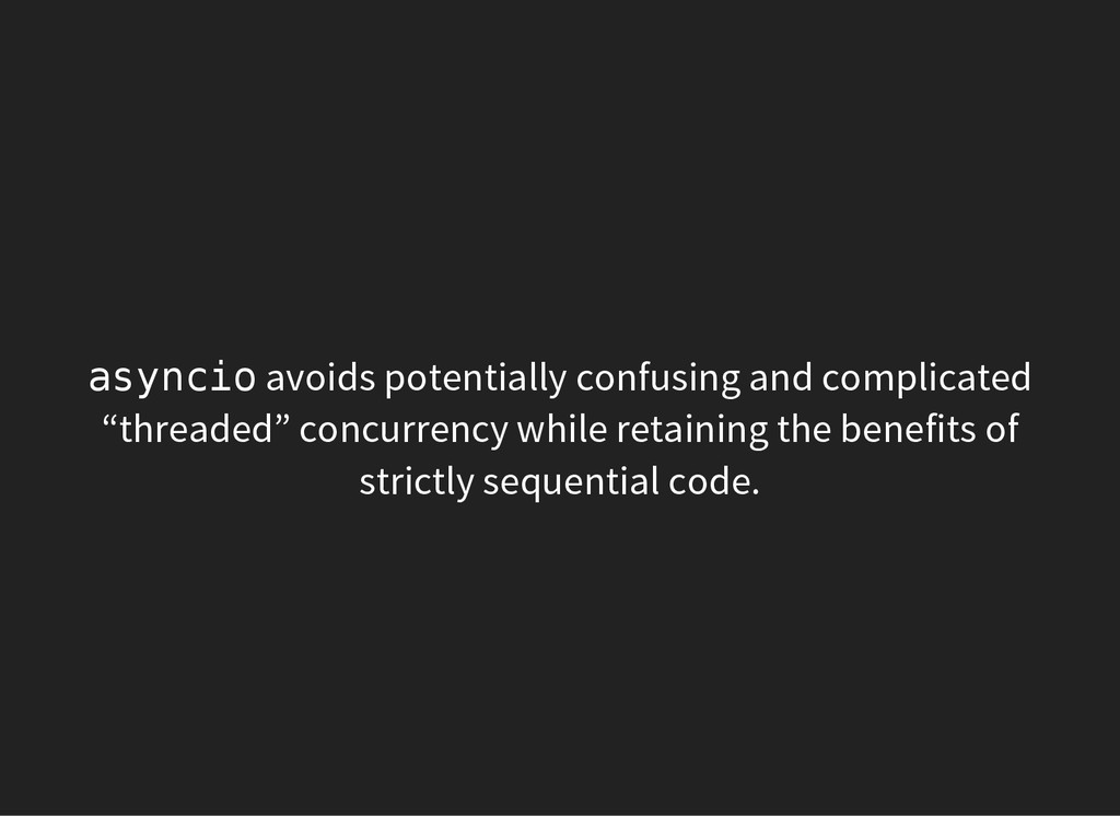 a s y n c i o avoids potentially confusing and ...