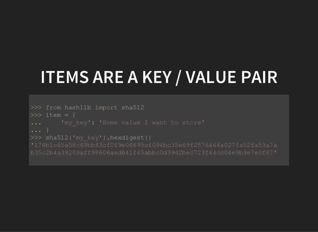 ITEMS ARE A KEY / VALUE PAIR > > > f r o m h a ...